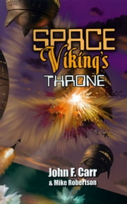 Space Viking's Throne ebook by John F. Carr, Mike Robertson