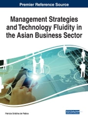 Management Strategies and Technology Fluidity in the Asian Business Sector ebook by Patricia Ordóñez de Pablos