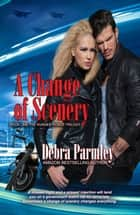 A Change of Scenery - The Hunger Roads Trilogy, #1 ebook by Debra Parmley