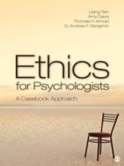 Ethics for Psychologists - A Casebook Approach ebook by Liang T. Tien,Amy S. Davis,Thomas H. Arnold,G. Andrew H. Benjamin