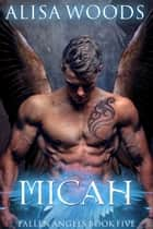 Micah ebook by Alisa Woods