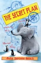 The Secret Plan ebook by Julia Sarcone-Roach