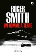 Un homme à terre ebook by Roger Smith