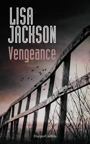 Vengeance - le nouveau thriller de Lisa Jackson eBook by Lisa Jackson