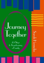 Journey Together - 49 Steps to Transforming a Family ebook by Sarah Hermelin