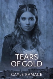 Tears of Gold - Edinburgh Elementals, #2 ebook by Gayle Ramage