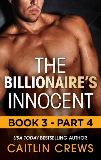 The Billionaire's Innocent - Part 4 (Mills & Boon M&B) (The Forbidden Series, Book 3) 電子書 by Caitlin Crews