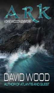 Ark - Dane Maddock Adventures, #7 ebook by David Wood