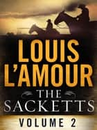 The Sacketts Volume Two 12-Book Bundle eBook by Louis L'Amour