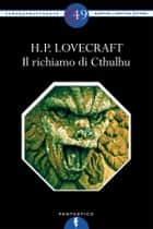 Il richiamo di Cthulhu eBook by Howard Phillips Lovecraft