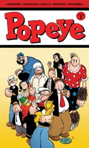 Popeye: Vol. 2 ebook by Roger Landridge, Bruce Ozella, Vince Musacchia, Tom Neely, Ken Wheaton