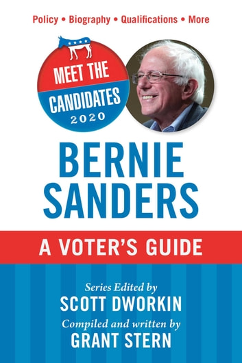 Meet the Candidates 2020: Bernie Sanders - A Voter's Guide ebook by Grant Stern