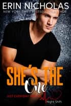 She's the One - Just Everyday Heroes: Night Shift ebook by Erin Nicholas