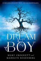 Dream Boy ebook by Mary Crockett,Madelyn Rosenberg