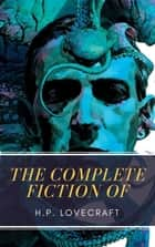 The Complete Fiction of H.P. Lovecraft ekitaplar by H. P. Lovecraft, MyBooks Classics