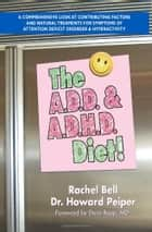 The A.D.D. & A.D.H.D. Diet! ebook by Howard Peiper, Rachel Bell