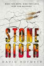 Stone Rider ebook by David Hofmeyr