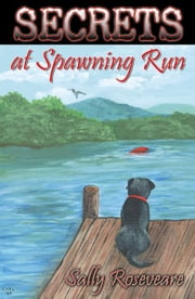 Secrets at Spawning Run ebook by Roseveare, Sally