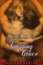 Tempting Grace ebook by Anne Rainey