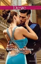 Matched To A Prince ekitaplar by Kat Cantrell