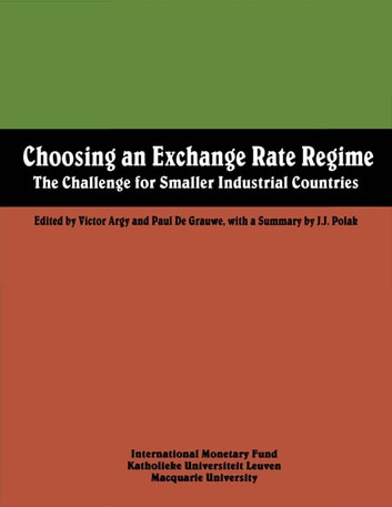 Choosing an Exchange Rate Regime: The Challenge for Smaller Industrial Countries ebook by International Monetary Fund