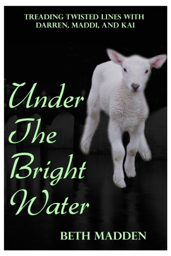 Under the Bright Water ebook by Beth Madden