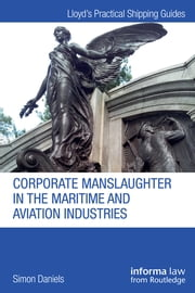 Corporate Manslaughter in the Maritime and Aviation Industries ebook by Simon Daniels