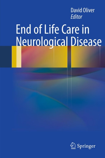 End of Life Care in Neurological Disease ebook by