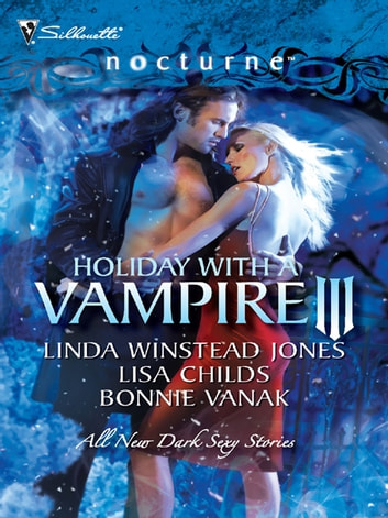 Holiday with a Vampire III - Sundown\Nothing Says Christmas Like a Vampire\Unwrapped ebook by Linda Winstead Jones,Lisa Childs,Bonnie Vanak