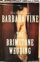 The Brimstone Wedding ebook by Barbara Vine