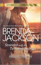 Stranded with the Tempting Stranger - An Anthology ebook by Brenda Jackson, Catherine Mann