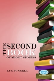 The Second Book of Short Stories ebook by Lyn Funnell