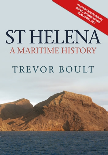 St Helena - A Maritime History ebook by Trevor Boult