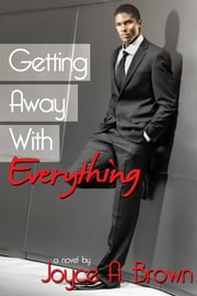 Getting Away with Everything ebook by Joyce A. Brown