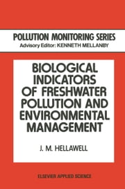 Biological Indicators of Freshwater Pollution and Environmental Management ebook by