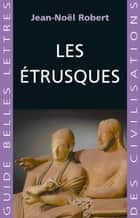 Les Etrusques ebook by Jean-Noël Robert