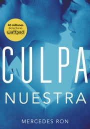 Culpa nuestra (Culpables 3) ebook by Mercedes Ron