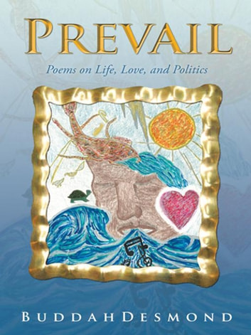 Prevail - Poems on Life, Love, and Politics ebook by Buddah Desmond,Patricia Swann