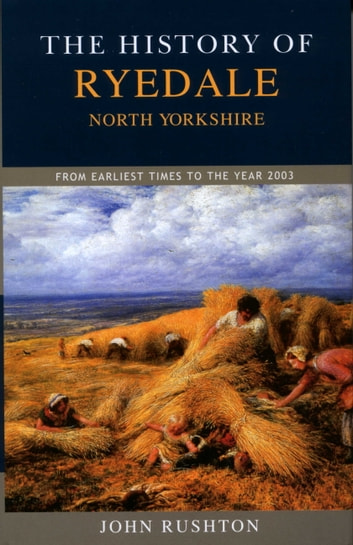 The History of Ryedale - North Yorkshire ebook by John Rushton