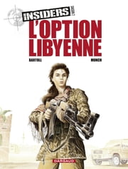 Insiders - Saison 2 - tome 4 - L'Option libyenne eBook by Jean-Claude Bartoll, Munch