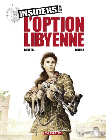 Insiders - Saison 2 - tome 4 - L'Option libyenne ebook by Jean-Claude Bartoll