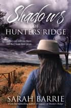 Shadows Of Hunters Ridge ebook by Sarah Barrie