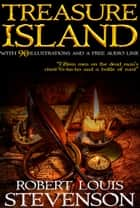 Treasure Island: With 90 Illustrations and a free Audio Online Link. ebook by Robert Louis Stevenson