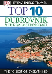Top 10 Dubrovnik and the Dalmatian Coast ebook by James Stewart