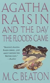 Agatha Raisin and the Day the Floods Came ebook by M. C. Beaton
