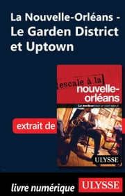 La Nouvelle-Orléans - Le Garden District et Uptown ebook by Collectif Ulysse