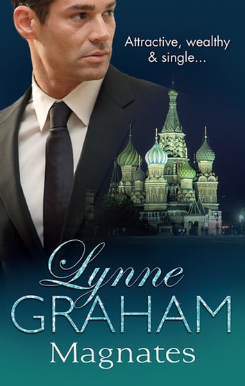 The Lynne Graham Collection - Magnates - 3 Book Box Set ebook by Lynne Graham