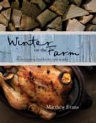 Winter on the Farm ebook by Matthew Evans