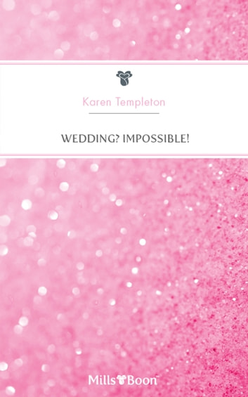 Wedding? Impossible! ebook by Karen Templeton