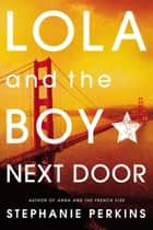 Lola & the Boy Next Door ebook by Stephanie Perkins
